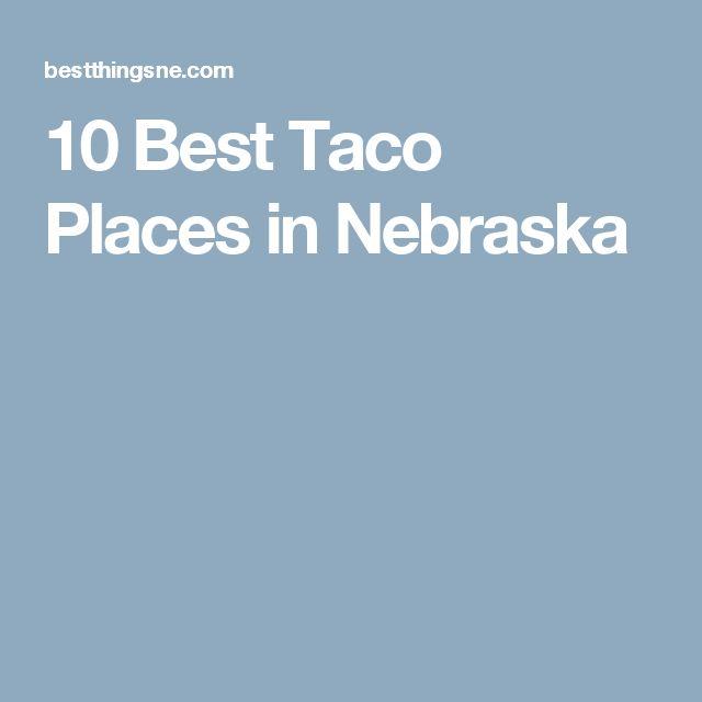 10 Best Taco Places in Nebraska