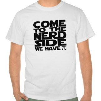 Come to the Nerd Side | 17 Impossibly Awesome Tees To Celebrate National Pi Day