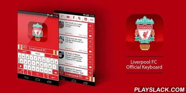 Liverpool FC Official Keyboard  Android App - playslack.com , The smart, all-inclusive keyboard allows you to take your favorite team with you everywhere you go, and introduces astonishing features such as the LFC look and feel, an extensive social feed, and much more.The Liverpool FC Official Keyboard allows you to enjoy all the benefits provided by smart keyboards thanks to these built-in special features: 1. An automatic spelling and style checker, protecting you from embarrassing…