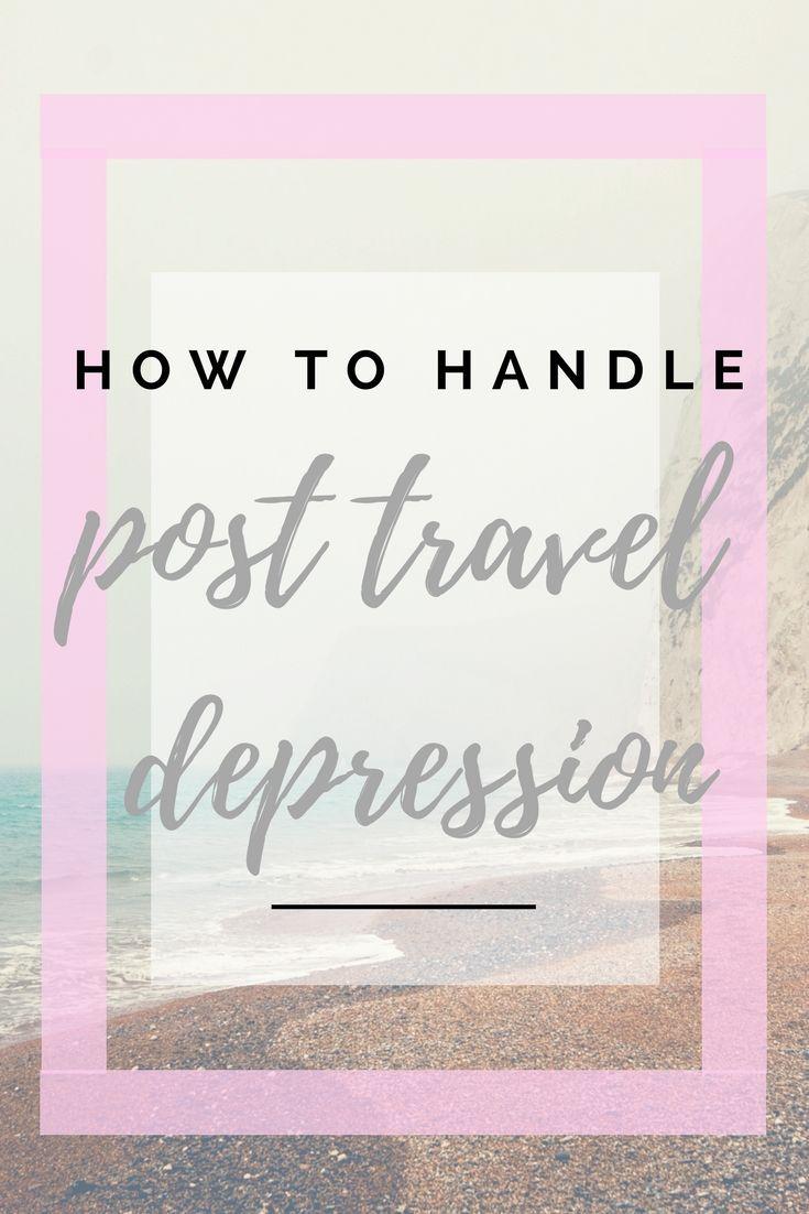 How to beat post travel depression. Post travel sadness. Post travel blues. Aspiring digital nomad advice.