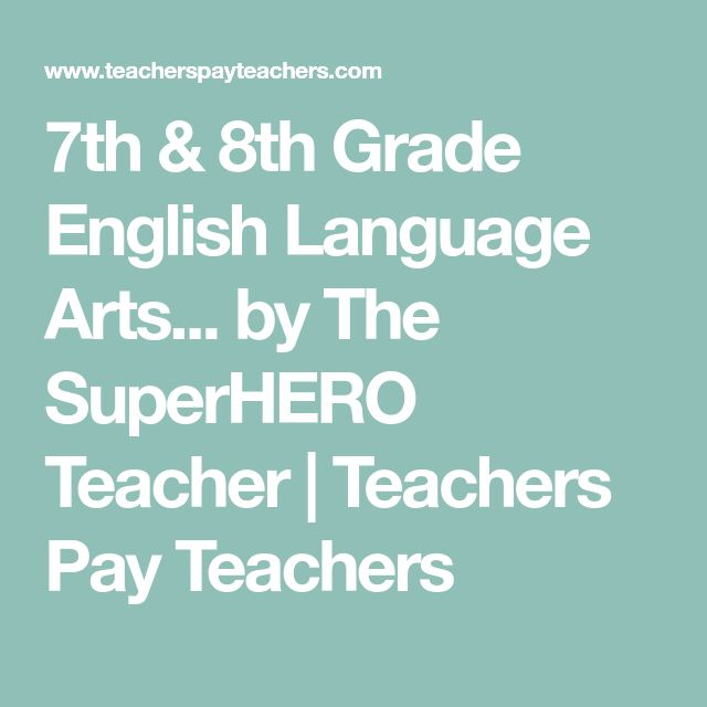 7th & 8th Grade English Language Arts... by The SuperHERO Teacher | Teachers Pay Teachers