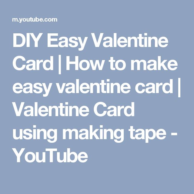 DIY Easy Valentine Card | How to make easy valentine card | Valentine Card using making tape - YouTube