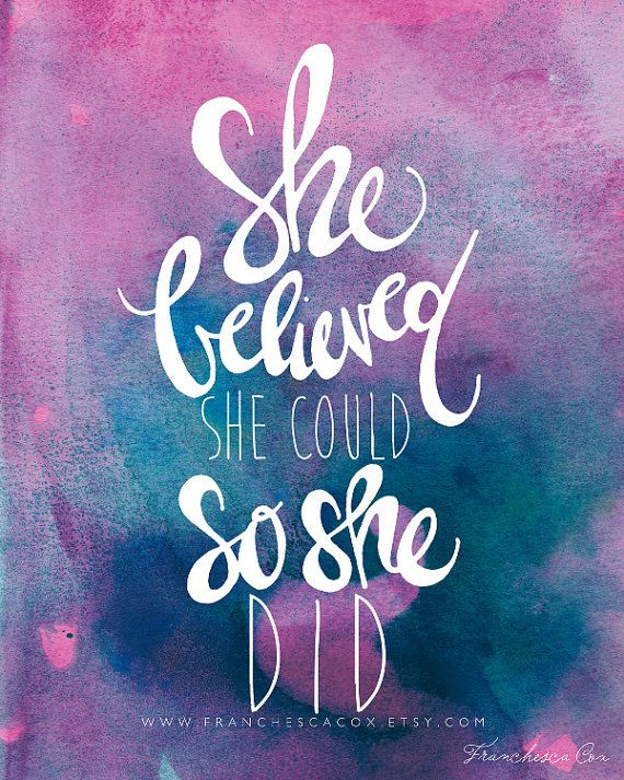 INSTANT DOWNLOAD // She believed she could so she by franchescacox