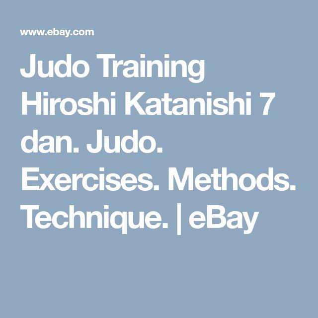 Judo Training Hiroshi Katanishi 7 dan. Judo. Exercises. Methods. Technique.    eBay