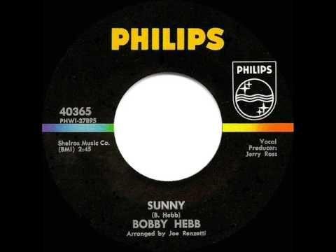 1966 Bobby Hebb - Sunny (a #1 hit)