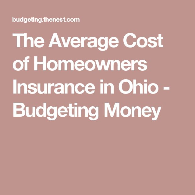 The Average Cost of Homeowners Insurance in Ohio - Budgeting Money