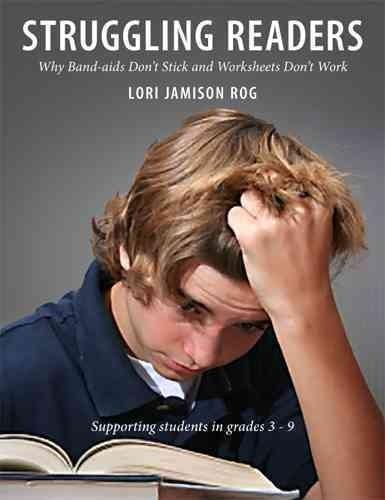 Struggling Readers: Why Band-Aids Don't Stick and Worksheets Don't Work