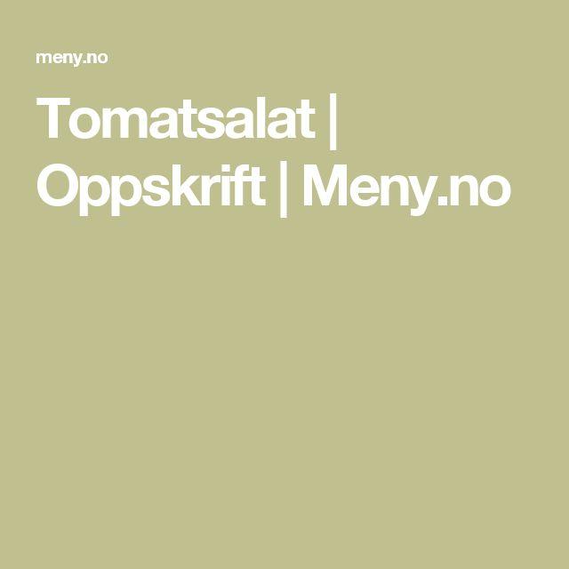 Tomatsalat | Oppskrift | Meny.no