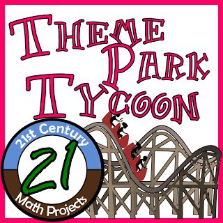 21st Century Math Projects -- Engaging Middle & High School Math Projects: Theme Park Tycoon -- Integrated Math Project