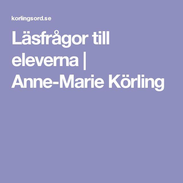 Läsfrågor till eleverna | Anne-Marie Körling