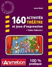160 activités théâtre et jeux d'expression tous publics