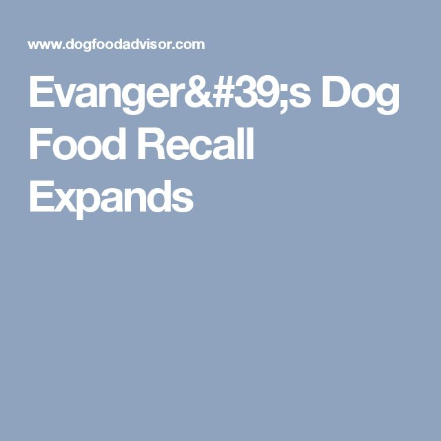 Evanger's Dog Food Recall Expands