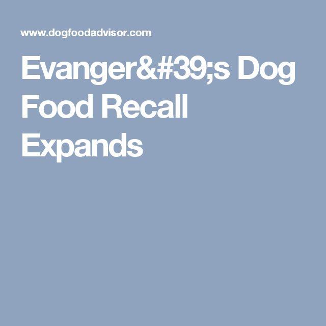 Evanger's Dog Food Recall Expands