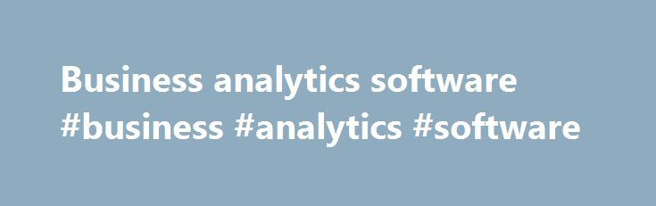 Business analytics software #business #analytics #software http://design.nef2.com/business-analytics-software-business-analytics-software/  # Access files and databases from your PC Mashup data from multiple sources Access files, databases, web services and API's from the PC or the server Mashup data from multiple sources Access files, databases, web services and API's from the PC or the server Mashup data from multiple sources Access files, databases, web services and API's directly from…