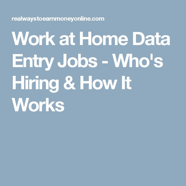 Work at Home Data Entry Jobs - Who's Hiring & How It Works