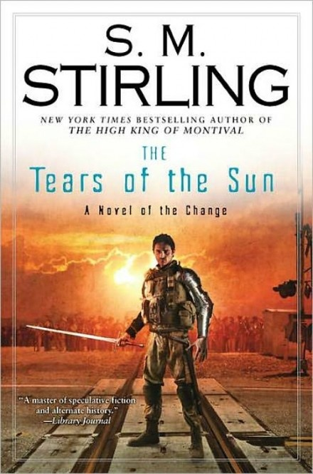 The Tears of the Sun by S.M. Stirling