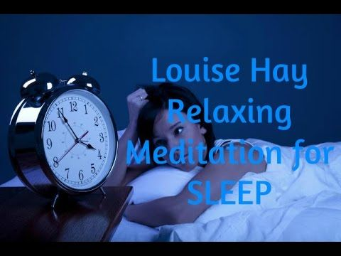 BEST Louise Hay Relaxing Meditation FOR SLEEP - YouTube