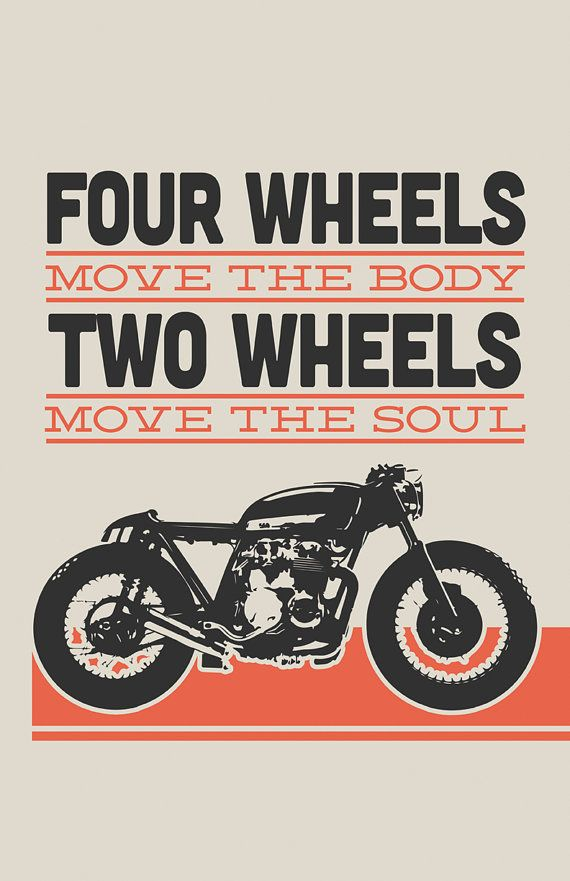 "Cafe Racer Poster | ""Four Wheels Move the Body, Two Wheels Move the Soul"" 11x17 in. Poster with a silhouette of a Honda CB550 Cafe Racer."