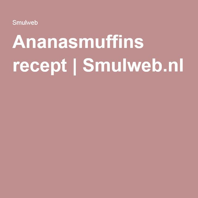 Ananasmuffins recept | Smulweb.nl