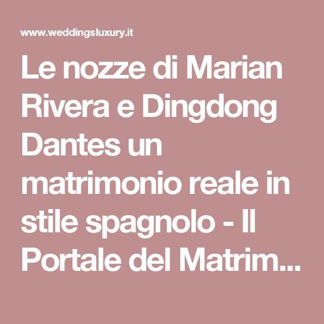Le nozze di Marian Rivera e Dingdong Dantes un matrimonio reale in stile spagnolo - Il Portale del Matrimonio - il Wedding in Italia – Weddings Luxury