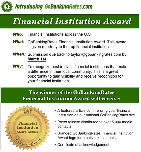 Calling all Banks and Credit Unions - Enter to Win the Go Banking Rates Financial Institution Awards  http://gobr.co/0~4