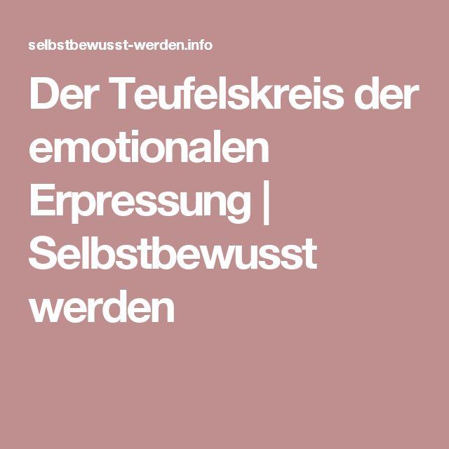Der Teufelskreis der emotionalen Erpressung | Selbstbewusst werden