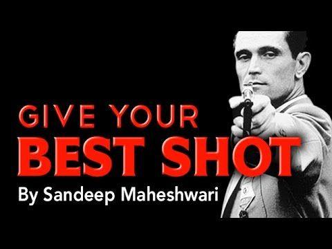 Motivational Video By Sandeep Maheshwari - Give Your Best Shot