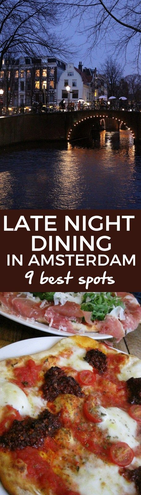 AMSTERDAM LATE NIGHT DINING OPTIONS - It's after 10pm. Where can you grab a meal and maybe a drink? Here are our top tips for restaurants open late in Amsterdam. #amsterdam #late #night #restaurants