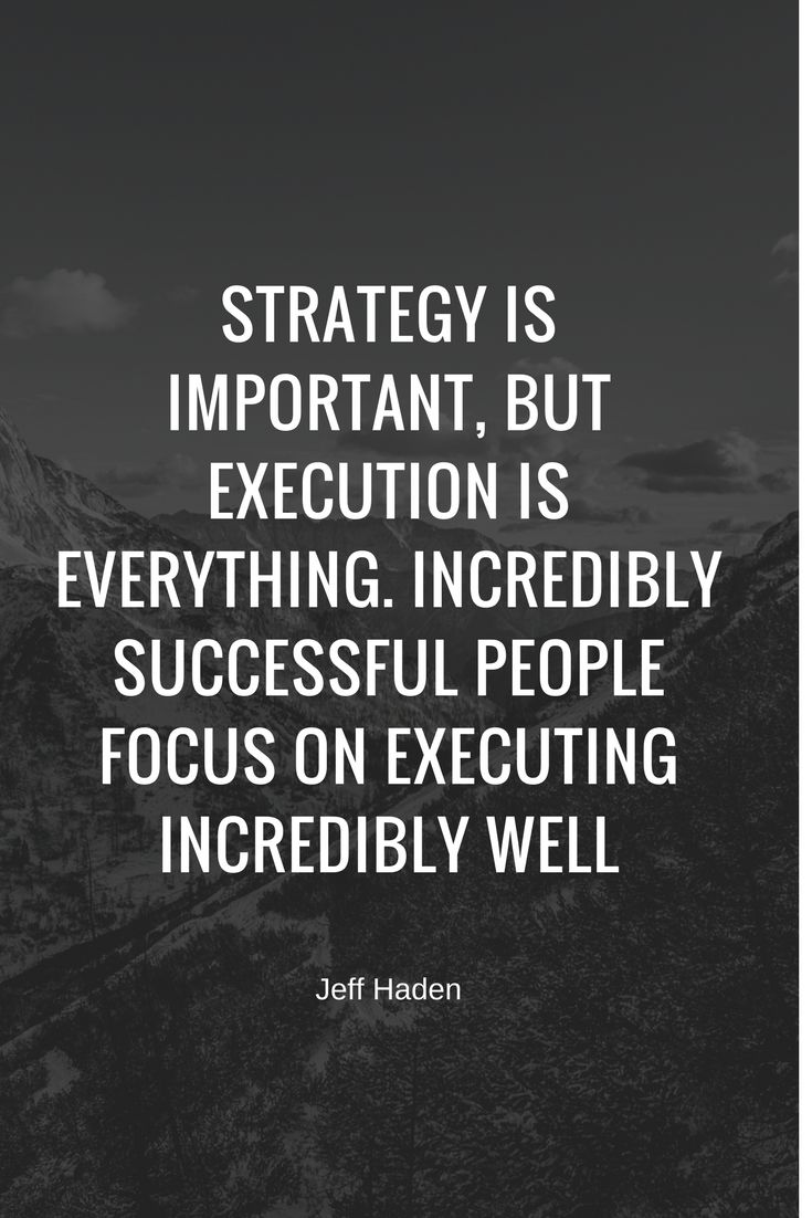 STRATEGY IS IMPORTANT, BUT EXECUTION IS EVERYTHING