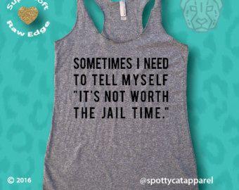 A VECES tengo que decirme a mí mismo es no vale la pena la cárcel, Tri mezcla de tanque, ejercicio, yoga, pilates, barra, divertido, café, caliente