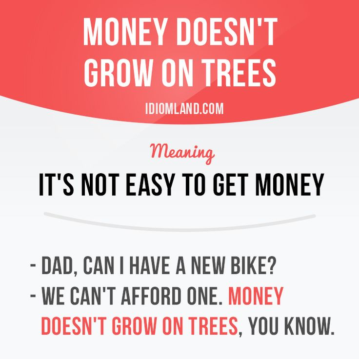 """Money doesn't grow on trees"" means ""it's not easy to get money"".  #idiom #idioms #slang #saying #sayings #phrase #phrases #expression #expressions #english #englishlanguage #learnenglish #studyenglish #language #vocabulary #efl #esl #tesl #tefl #toefl #ielts #toeic #money"