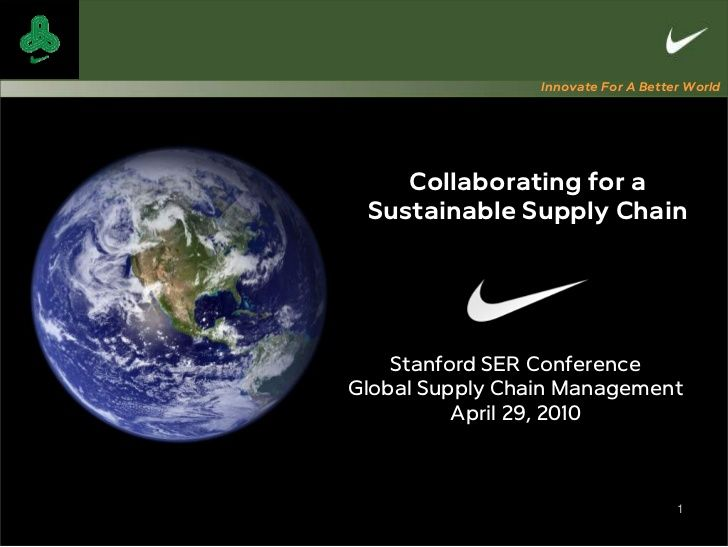 Nike: Collaborating for a Sustainable Supply Chain by Stanford Graduate School of Business via slideshare