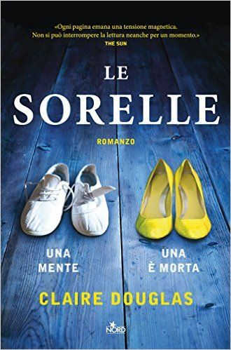 Le sorelle eBook: Claire Douglas, Francesca Toticchi: Amazon.it: Kindle Store