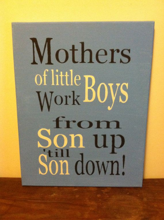 Mothers of little boys work from Son up to Son down. Blue painted on stretched canvas 16x18