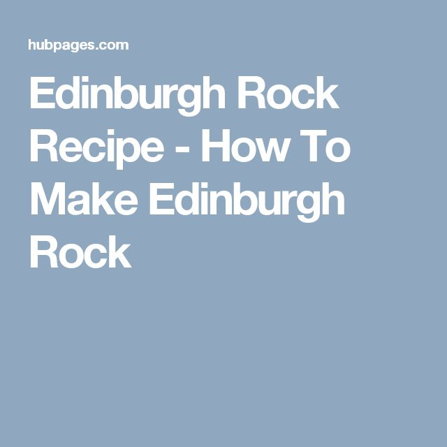 Edinburgh Rock Recipe - How To Make Edinburgh Rock