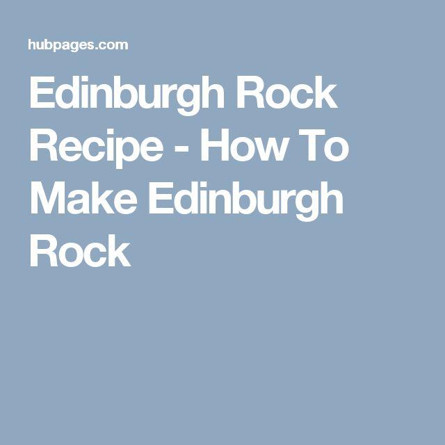 Edinburgh Rock Recipe - How To Make Edinburgh Rock