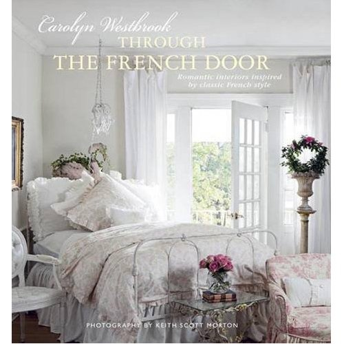 .: Romantic Interiors, Books, Interiors Inspiration, Carolyn Westbrook, French Doors, French Country, Mosquitoes Net, Classic French, French Style