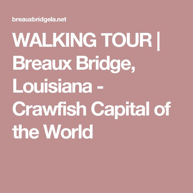 WALKING TOUR | Breaux Bridge, Louisiana - Crawfish Capital of the World