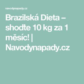 Brazilská Dieta – shoďte 10 kg za 1 měsíc! | Navodynapady.cz