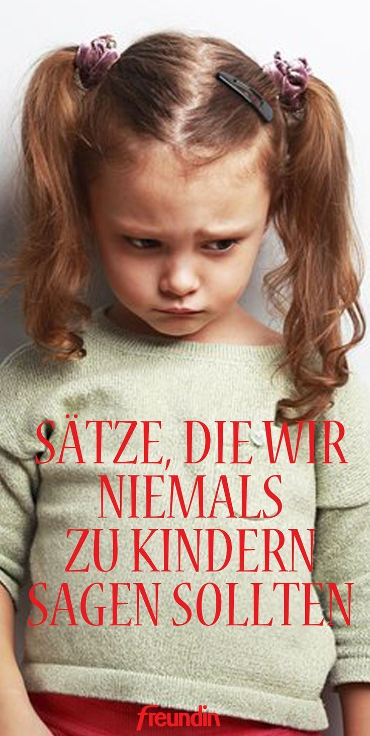Sätze, die Sie niemals zu Ihrem Kind sagen sollten – freundin.de