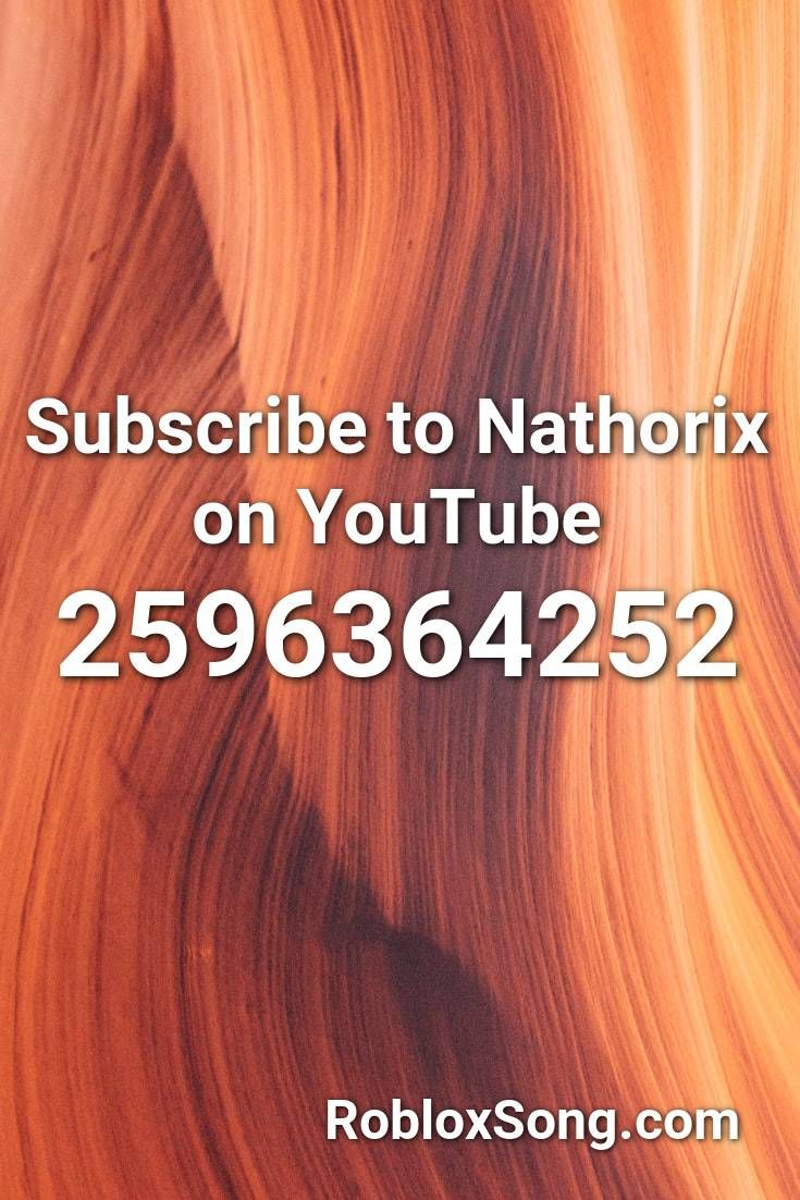 Subscribe To Nathorix On Youtube Roblox Id Roblox Music Codes