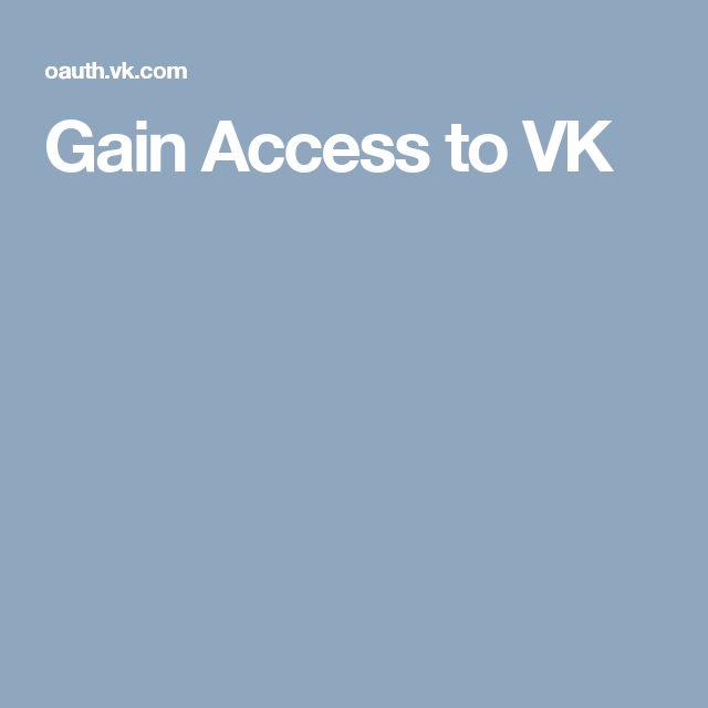 Gain Access to VK