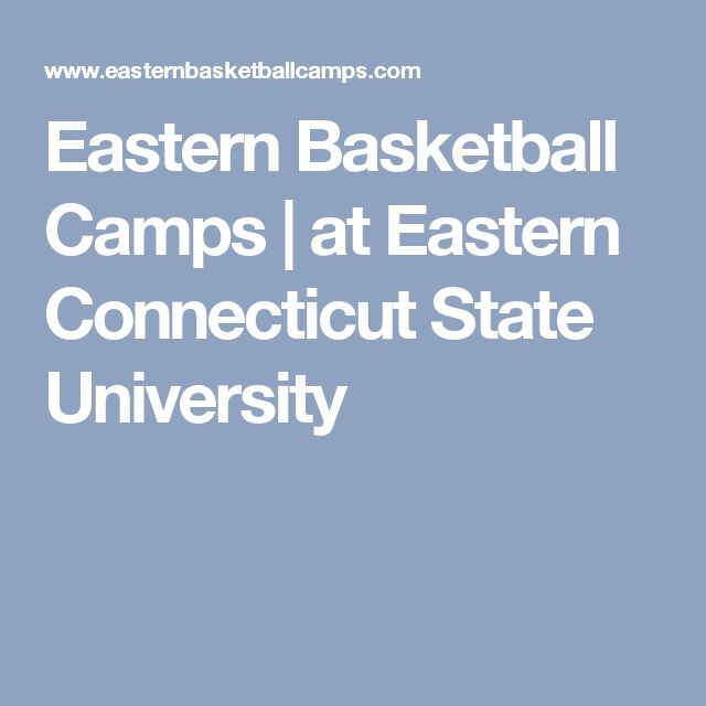 Eastern Basketball Camps | at Eastern Connecticut State University