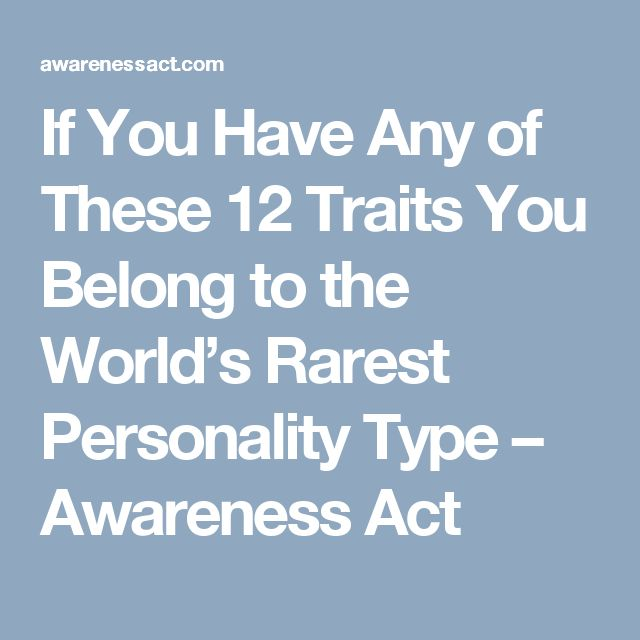 If You Have Any of These 12 Traits You Belong to the World's Rarest Personality Type – Awareness Act