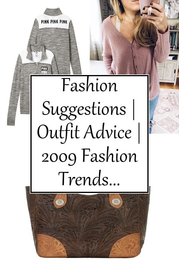 Fashion Suggestions Outfit Advice 2009 Fashion Trends In 2020 Fashion Clothes Women Pink Fashion Style Secrets