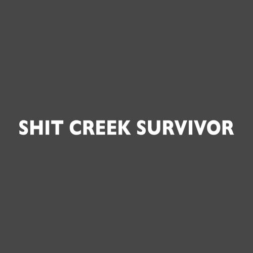 Ha!: Laughing, Tees Shirts, Paddles, Creek Survivor, Quotes, Shit Creek, Funny Stuff, T Shirts, True Stories
