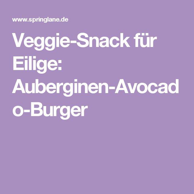 Veggie-Snack für Eilige: Auberginen-Avocado-Burger