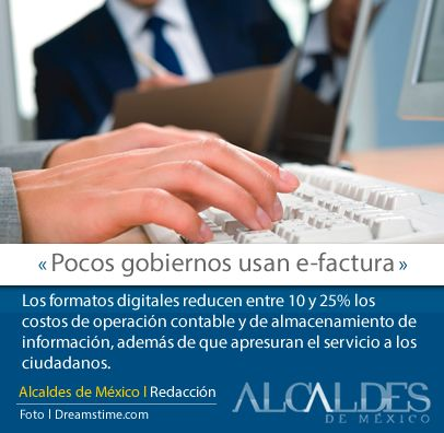 Los formatos digitales reducen entre 10 y 25% los costos de operación contable y de almacenamiento de información, además de que apresuran el servicio a los ciudadanos.