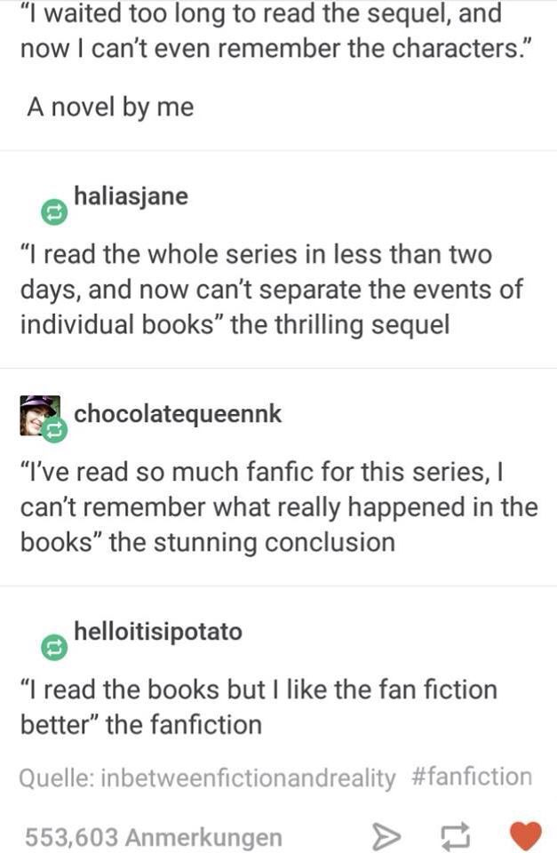 Or when the sequel comes out and you read the book long enough ago that you don't remember much, but you really don't feel like rereading