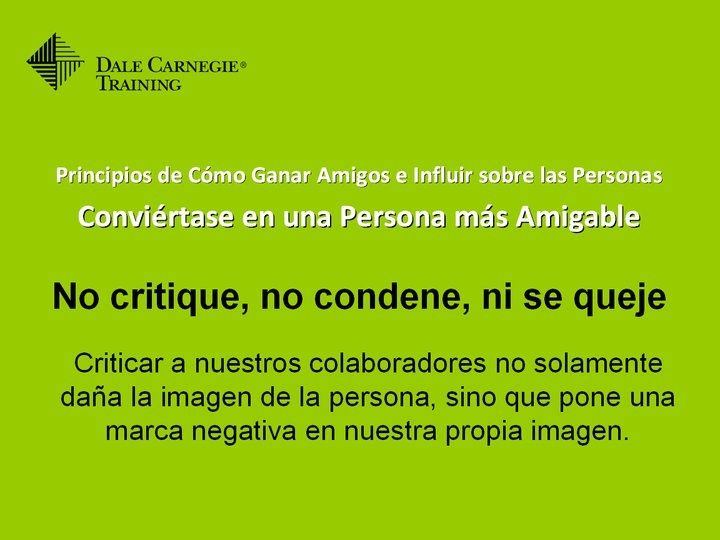 No critique, no condene, ni se queje